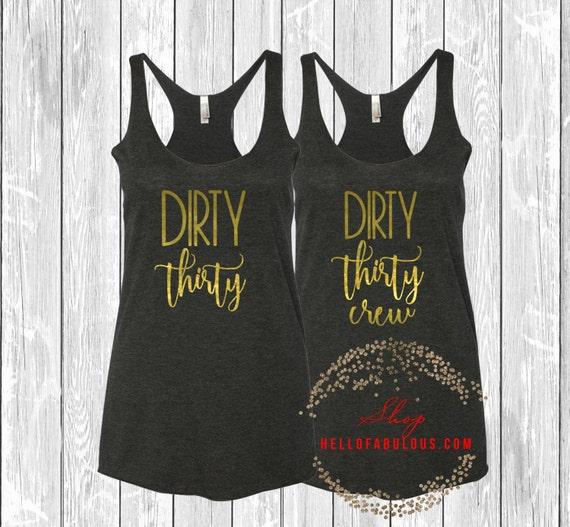 dirty thirty shirt dirty thirty crew 30 birthday 30th