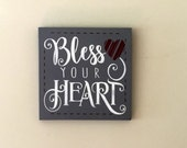 BLESS YOUR HEART. Hand Painted Wooded 10 x 10 inch Sign. Christmas Gift Idea, Grandmother Gift Idea, Mother's Day Gift, Nursery Decor,