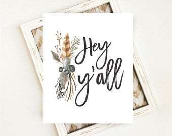 Hey Yall, Hey Y'all, Hey Yall Sign, Hey Y'all Printable, Southern Saying, Southern Quote, Southern Decor, PRINTABLE, 8x10, Digital Download