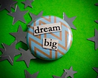 "Dream Big 1"" (25mm) Positive Thinking Pinback Button Badge"
