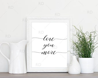 Love you more - PRINTABLE Wall Art / Love you more typography script wall art / Script font wall art / Love printable / Love wall printable