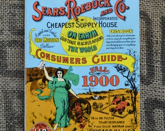 Vintage Sears Roebuck & Co. Consumer's Guide Catalog Reproduction of Fall 1900