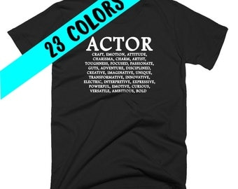 Actor T-Shirt, Actor Shirt, Actor Top, Actor Quote, Acting Quote, Theatre Shirt, Gifts for Actors, Theatre Student, Actor Gift, Actor Shirt