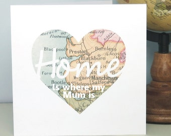 Mother's Day Card, Home Is Where My Mum Is Map Card, Vintage Map Location Of Your Choice, Antique Map, Typography, Unique Card