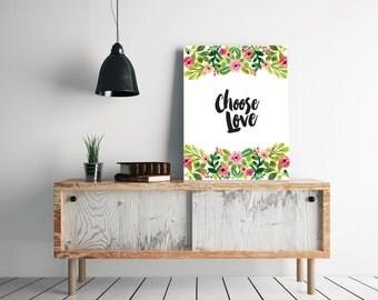 Choose Love - Motivational Print - Nursery Print - Wall art print - Printable Wall Art - Wall Art Nursery Decor