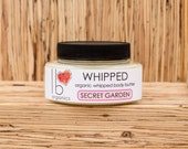 SPRINGTIME FAVORITE! Whipped // Secret Garden Organic Body Butter