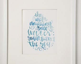 The Cure for Anything is Salt Water -- 8x10 digital print -- teal and blue watercolor brush lettering -- Item Number -- DP0003