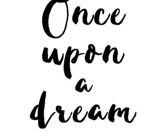 Once Upon A Dream Print