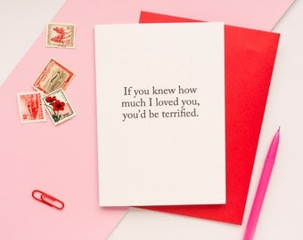 Creepy Valentine Card / Funny Valentines Day Card / I Love You Card / Stalker Card / Husband Card / Wife Valentines Card / 100% Recycled