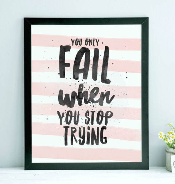 Inspirational Quotes About Failure: You Only Fail When You Stop Trying Watercolor Rustic Farmhouse
