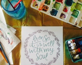 Even So, It is Well with My Soul Print