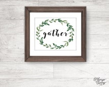 Quote printable, Gather, Calligraphy, Farmhouse Print - INSTANT DOWNLOAD - 8x10, 5x7, 4x6