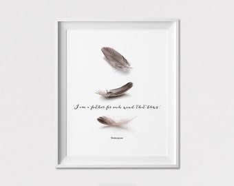 Inspirational print,  Wall Art, Shakespeare quote, I am a feather for each wind that blows, wall decor, art print, home decor, ArtFilesVicky
