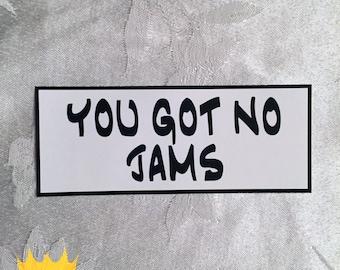 BTS Sticker You Got No Jams (Buy 2, Get 1 FREE)