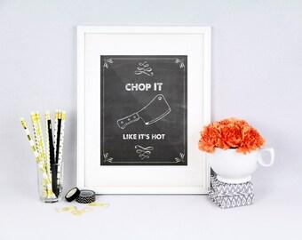 Kitchen pun, Chop it like it's hot, chop pun, chop quote, funny kitchen print, funny kitchen sign, Chalkboard art, knife, printable, pun