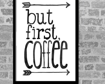 Printable quote art,but first coffee instant download,wall quote decor,gift idea hand write print  -1714.281015-