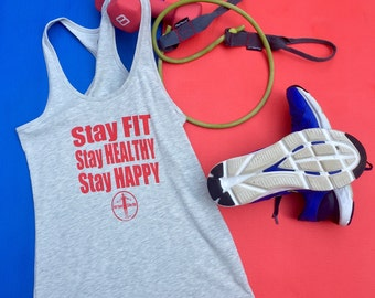 Stay Fit, Stay Happy, Stay Healthy, Women's Tank,Eat Well,Racerback,Exercise,Fit,Fitness,Full Life,Goals,Life Lesson,Motivation,Positivity