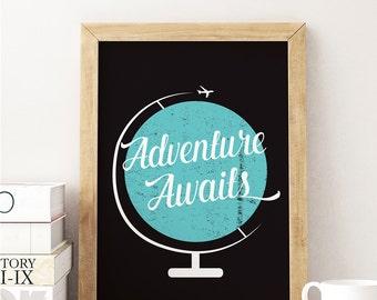 Adventure Awaits, Travel Print, Globe Print, Wall Art, Travel Quote, Typography Art, Adventure Quote, Art Print