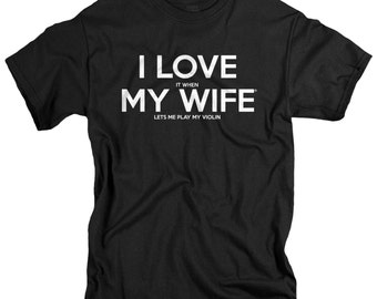 Violin Gifts - Valentines Day Gift for Husband - Violin Shirt - I Love It When My Wife Brand Shirts for Men - Violin Present for Him