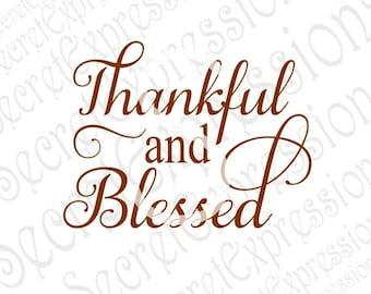 Thankful & Blessed Svg, Thankful Svg, Blessed Svg, Fall Svg Thanksgiving Svg, Digital Cutting File JPEG DXF, SVG Cricut, Svg Silhouette File