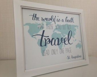 THE WORLD is a book & those who do not travel read only one page Print | Travel | 8x10 | Decor | Bon Voyage Party | Going Away