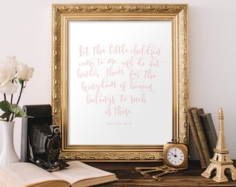Let the little children come to me Scripture Wall Art Matthew 19 Christian Wall Art Calligraphy Quote Typography Wall Art Nursery Wall Art