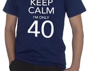 40th Birthday T-Shirt - Keep Calm Im Only 40
