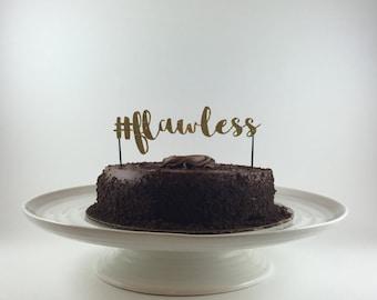 Flawless Cake Topper - Bachelorette Party, Birthday, Wedding, Engagement, Bridal Shower