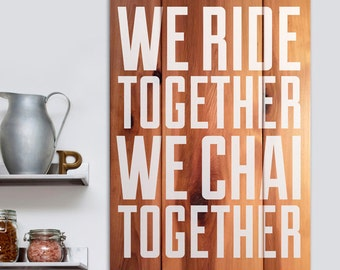 We Ride Together We Chai Together Tea Lovers Sign - Rustic Wooden Sign - Kitchen, Breakfast Nook