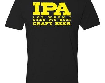 Craft Beer Tshirt IPA Lot Craft Beer Clothing Craft Beer Lover Drinking Tshirt Best Funny Craft Beer Shirt  Mens