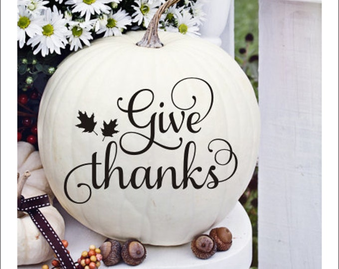 Give Thanks Decal Small Vinyl Decal Fall Decor Thanksgiving Decal Pumpkin Decal Fall Front Porch Thanksgiving Decor Vinyl Decal Give Thanks