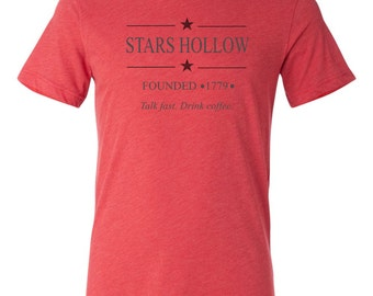 Stars Hollow , Gilmore girls fan t-shirt, talk fast, drink coffee