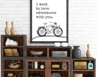 Bicycle Art Print, Adventure Wall Art, Bike, I Want To Have Adventures With You, Typographic Print, Mountain Bike, Bike Wall Art, Printable