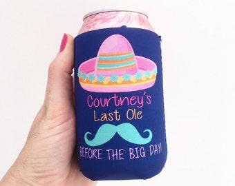 Custom Design Last Ole/Somrero/Mexico Bachelorette Party/Wedding Hugger/Beverage Insulator