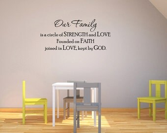 Wall Decal Quote Our Family Is a Circle of Strength and Love Founded on Faith Joined in Love Kept by God (GD82)