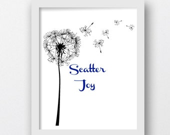 Scatter Joy Dandelion, Blowing Dandelion,Digital Download Print,Printable Art,Downloadable,Download Art Print, Digital Download Art Print