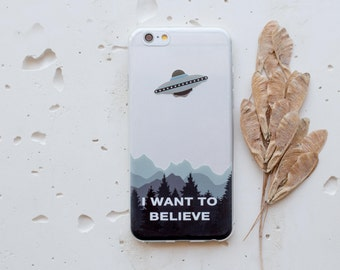 iPhone 7 Case I Want To Believe UFO Aliens iPhone 7 Plus Case iPhone 5 Case iPhone 6 Case iPhone 6s Plus Case Samsung Galaxy S5 Clear 146