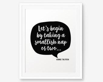 Winnie The Pooh Quote - Let's begin by taking a smallish nap or two...  Kids Bedroom, Nursery Decor, kids wall art, AA Milne Quote