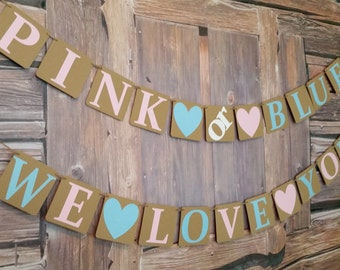 PETITE Pink or Blue We Love You, PETITE Gender Reveal, Banner, Pink or Blue We Love You Banner, Each Row is 3 Ft. 3 Inches long