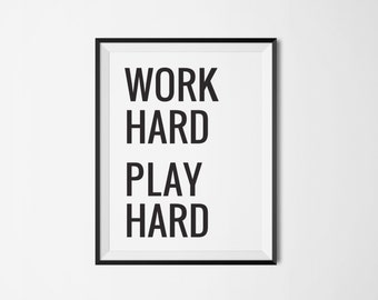 Work Hard Play Hard Wall Art Inspirational Black and White Poster Digital Print Instant Download