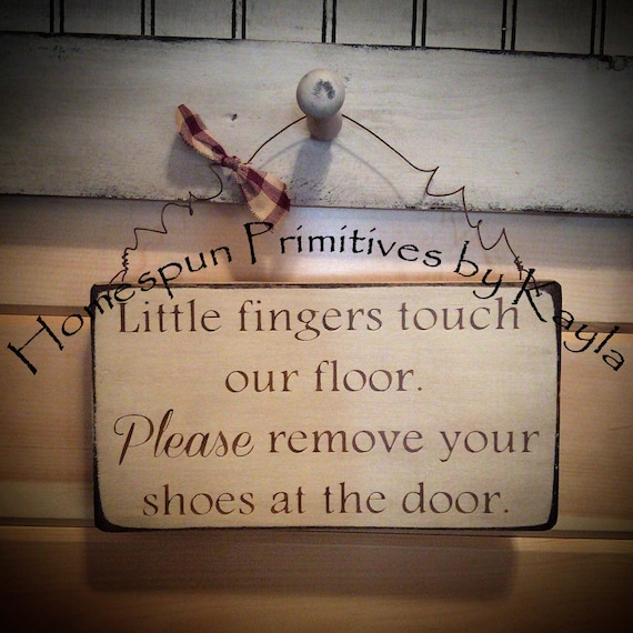 Please Remove Your Shoes At The Door By Kaylashomespunprims