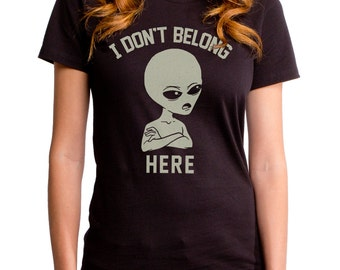 I Don't Belong Here (GT5933-502BLK) Women's T-Shirt. Science, aliens, extraterrestrial, ET, funny science tees, space t-shirts, outer space