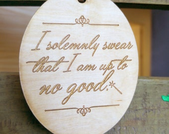 I Solemnly Swear wooden ornament
