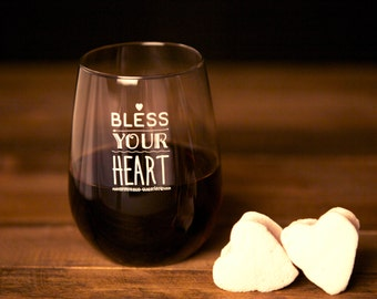 Bless Your Heart // Etched Stemless Wine Glass // Friends Birthday // Thank You Gift // Gift For Friend