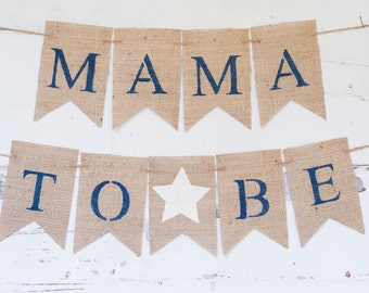 Mama To Be Banner, Mom To Be Banner,  Baby Shower Banner, Baby Shower Chair Banner,  B316