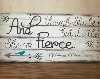 And though she be but little Sign, Wooden Vinyl Sign for Girls Room