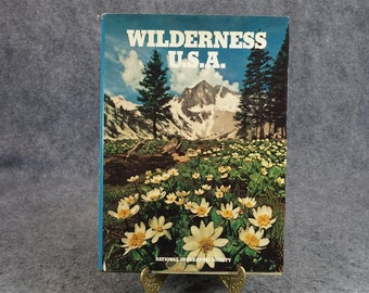 Wilderness U.s.a. By National Geographic Society C. 1973.
