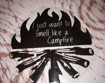 Iron On Campfire decal / I just want to smell like a campfire decal / i just want to smell like a campfire iron on