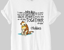 Calvin and Hobbes Dreams Quote T-shirt for all size Kids shirt and Adults shirt