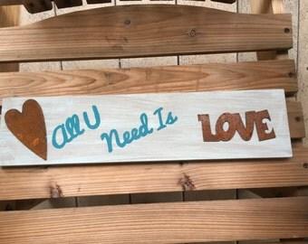 """Distressed barnwood sign """"All U Need Is Love"""""""